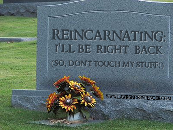 REINCARNATING...BE RIGHT BACK